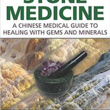 Stone Medicine, Chinese medical Guide