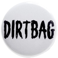 SOURPUSS LIMITED EDITION DIRTBAG BUTTON