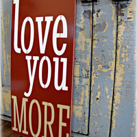 LOVE YOU MORE Shabby Chic Typography Sign - I love you Wall Art