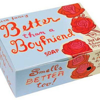 BETTER THAN A BOYFRIEND SOAP