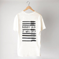 MASCARA Nobody Said it was easy shirt - Cream/Unisex/Cotton Blend Fashion T- shirts - TAS-116