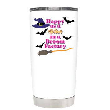 Happy as a witch in a broom factory White 20 oz Halloween Tumbler