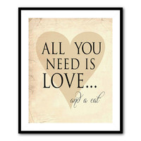 All you need is love and a cat - Heart - Cat lover Poster - Word Art - inspiration friendship - typography - 8 x 10 or larger print