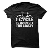 I Cycle To Burn Of The Crazy