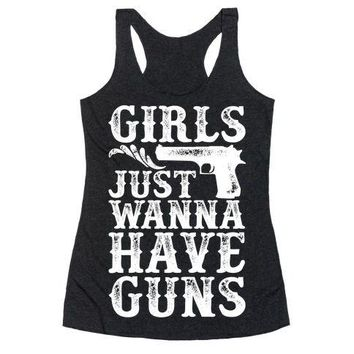 Girls Just Wanna Have Guns Racerback Tank