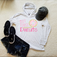 But first donuts long sleeve hoodie