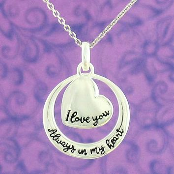 I Love You - Always in my Heart - Circle Necklace in Sterling Silver