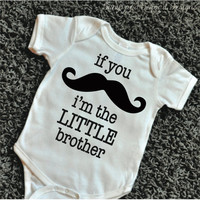 Little Brother Shirt If You Mustache I'm The Little Brother Shirt Hipster Sibling Shirts Hipster Baby Clothes Mustache Shirt 096