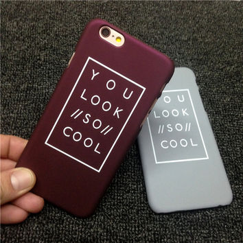 Retro Wine Red You Look So Cool iPhone 5s 6 6s Plus Case Case Cover Gift
