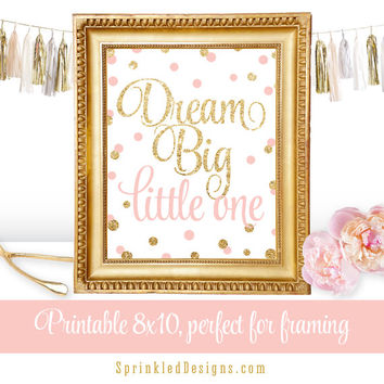 Dream Big Little One - Blush Pink Gold Glitter Printable Baby Girl Nursery Room Decoration Decor Wall Art Birthday Sign - Big One