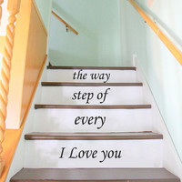 Stair Decals Wall Decals Quotes I love you every step of the way STAIRCASE Quote Vinyl Sticker Decal Stairway Home Decor - Family Decals #32