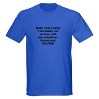 Baby You A Song...CRUISE T-Shirt