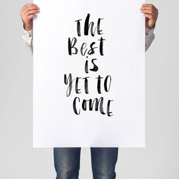 "Printable Wisdom Inspirational Print ""The Best is Yet to Come"" Motivational Quote Typography Art Home Decor Typographic Print"