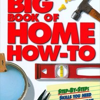 Big Book of Home How-To (Better Homes and Gardens)