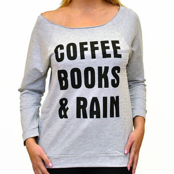 Womens Off the Shoulder Coffee Books and Rain Shirt tshirt Christmas Gift Birthday party fall sweater raglan typography t shirt