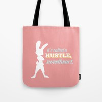 it's called a hustle, sweetheart  Tote Bag by Studiomarshallarts
