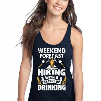 Weekend Forecast: Hiking With A Chance Of Drinking Racerback Tank