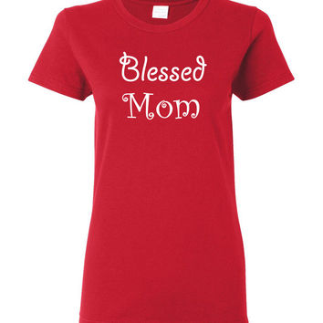 Blessed Mom Ladies Shirt - Perfect Mother's Day Gift