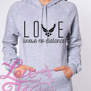Love Knows No Distance Air Force pullover hoodie  Military Support CUSTOMIZABLE  Army Navy USMC Airforce USCG