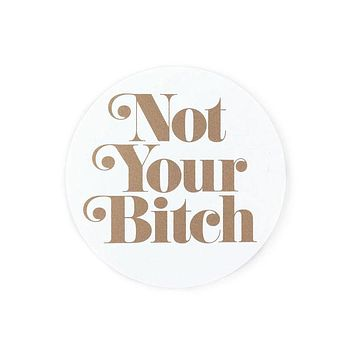 Not Your Bitch Sticker