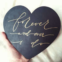 FOREVER I DO - heart shaped wood sign wedding love anniversary
