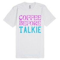 coffee before talkie-Unisex White T-Shirt