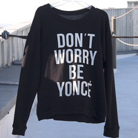 Be yonce CrewNeck