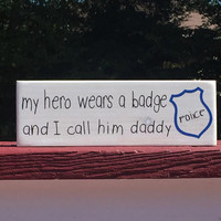 Thin Blue Line, Police Sign, My Hero Wears a Badge and I Call Him Daddy/Her Mommy, Wood Sign, Police Gift, Family Sign, Simply Fontastic