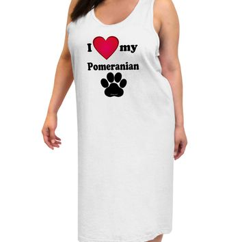 I Heart My Pomeranian Adult Tank Top Dress Night Shirt by TooLoud