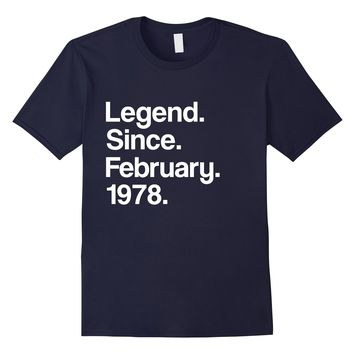 Legend Since February 1978 Shirt - 40th Birthday Gifts Funny