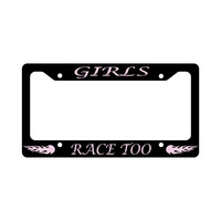 Girls Race Too Funny Car License Plate Frame