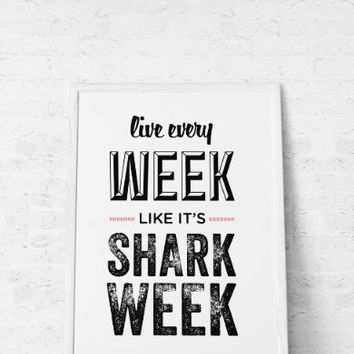 Typography Print, Quote Print, 30 Rock, Type Poster, Liz Lemon, Black, White, Red, Office Decor, Wall Decor - Shark Week (12x18)