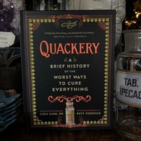 Quackery: A Brief History of the Worst Ways to Cure Everything by Lydia Yang MD and Nate Pedersen