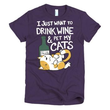 I Just Want to Drink Wine and Pet My Cats Short sleeve women's t-shirt