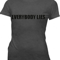 House M.D. Everybody Lies Juniors/Ladies Charcoal T-shirt  - House - | TV Store Online