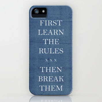 First Learn the Rules Then Break Them iPhone & iPod Case by Marvin Fly