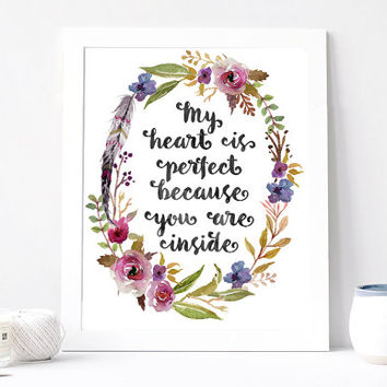 My Heart Is Perfect Because You Are Inside Print - My Heart Is Perfect Because You Are Inside Quote - Love - Peony Floral Feather Wreath