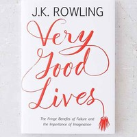 Very Good Lives: The Fringe Benefits Of Failure And The Importance Of Imagination By J. K. Rowling - Assorted One