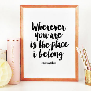 ONE DIRECTION LYRICS,Inspirational Quote,Motivational Print,Wall Art,Girls Room Decor,Girls Bedroom Art,Teens Room Art,Love Print,Gift Her