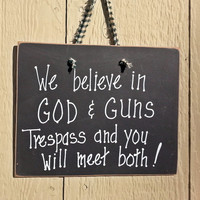 Gun rights sign, 2nd amendment, God and Guns, no trespassing, warning