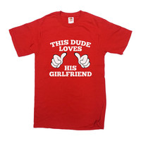 Funny Boyfriend Shirt This Dude Loves His Girlfriend Shirt Couples T-Shirt Funny TShirt Gift For Him Boyfriend Gift Cool Mens Tee - SA88