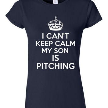 I Can't Keep Calm My Son is Pitching T Shirt Baseball Little League Moms T Shirt Womens & Unisex Style Baseball mom Shirt
