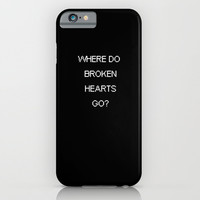 Where Do Broken Hearts Go- One Direction iPhone & iPod Case by Mysteryxmeow