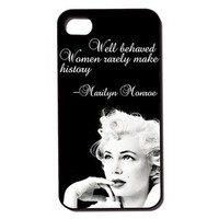 i phone 4 4s case Marilyn Monroe quote well behaved women rarely make history