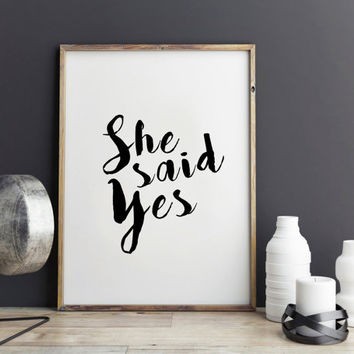 She said yes Inspirational print, typography print, printable art, Wall art, Quote art, Printable wall art Active