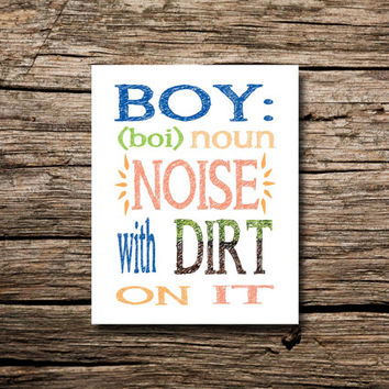 Boy: Noise with Dirt on It - printable poster, nursery art