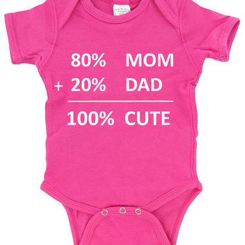 Baby Girl 80 Percent Mom Plus 20 Percent Dad Equals 100 Percent Cute Baby Bodysuit Baby Shirt Baby Onesuit Pink Onesuit