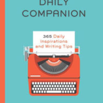 The Writer's Daily Companion: 365 Inspirations and Writing Tips