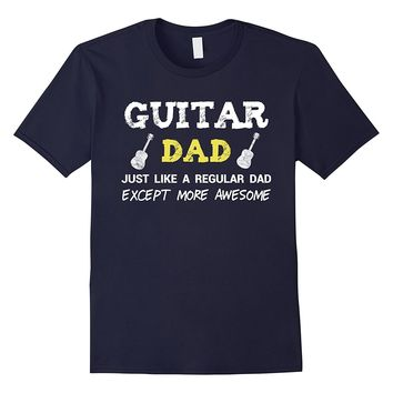 Guitar Dad Shirt Funny Fathers Day Gift from Daughter Son