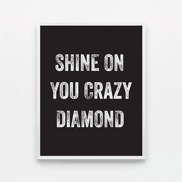 Black and White Typography Poster - Shine on You Crazy Diamond Modern Wall Art - Song Lyrics Print